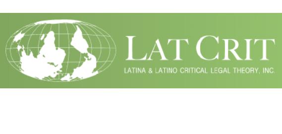 LatCrit: Latino & Latino Critical Legal Theory, Inc.