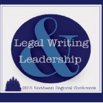 Legal Writing & Leadership 2015 Northwest Regional Conference