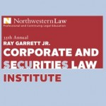 Northwestern Law Ray Garrett Corporate and Securities Law Institute