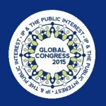 IP & the Public Interest Global Congress 2015