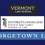 Vermont Law School, U. Maryland Francis King Carey School of Law, Georgetown Law