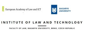 e Institute of Law and Technology, Faculty of Law, Faculty of Social Studies, Masaryk University, European Academy of ICT Law