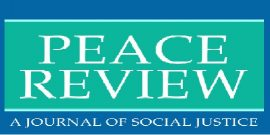 Peace Review: A Journal of Social Justice