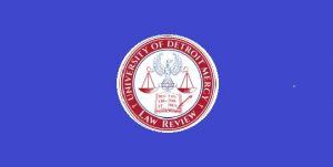 CFP: Detroit Mercy Law Review Symposium