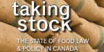 Taking Stock: The State of Food Law & Policy in Canada
