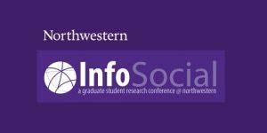 CFP Deadline: InfoSocial 2019 - Grad Conference - Evanston, IL