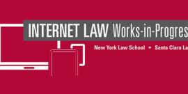 Internet Law Works-in-Progress